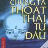 Chúng Ta Thoát Thai Từ Đâu