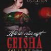 Hồi Ức Của Một Geisha - Đời Kỹ Nữ