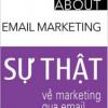 Sự Thật Về Marketing Qua Email