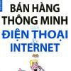 Bán Hàng Thông Minh Qua Điện Thoại Và Internet
