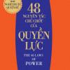 48 nguyên tắc chủ chốt của quyền lực